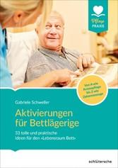 Aktivierungen für Bettlägerige 35 tolle und praktische Ideen für den 'Lebensraum' Bett. Von A wie Aromapflege bis Z wie Zehenmassage