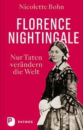 Florence Nightingale Nur Taten verändern die Welt