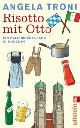 Risotto mit Otto Ein italienisches Jahr in München