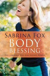 BodyBlessing Der liebevolle Weg zum eigenen Körper