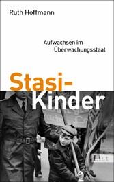 Stasi-Kinder Aufwachsen im Überwachungsstaat