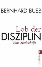 Lob der Disziplin Eine Streitschrift