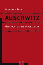 Auschwitz Geschichte eines Verbrechens