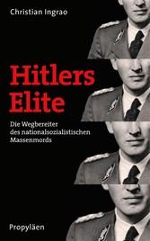 Hitlers Elite Die Wegbereiter des nationalsozialistischen Massenmords