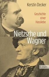 Nietzsche und Wagner Geschichte einer Hassliebe