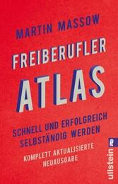 Freiberufler-Atlas Schnell und erfolgreich selbständig werden