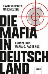 Die Mafia in Deutschland - Kronzeugin Maria G. packt aus