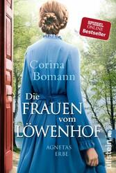 Die Frauen vom Löwenhof - Agnetas Erbe Roman