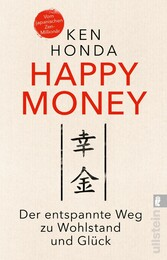 Happy Money Der entspannte Weg zu Wohlstand und Glück