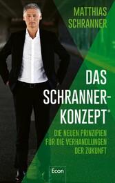 Das Schranner-Konzept® Die neuen Prinzipien für die Verhandlungen der Zukunft