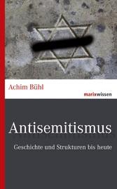 Antisemitismus Geschichte und Strukturen von 1848 bis heute