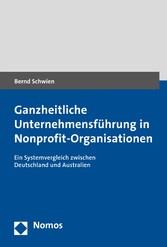 Ganzheitliche Unternehmensführung in Nonprofit-Organisationen Ein Systemvergleich zwischen Deutschland und Australien