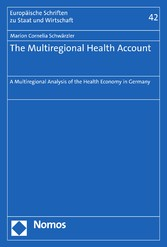 The Multiregional Health Account A Multiregional Analysis of the Health Economy in Germany