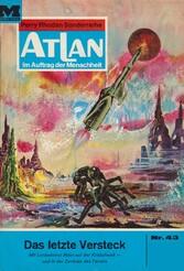 Atlan 43: Das letzte Versteck Atlan-Zyklus 'Im Auftrag der Menschheit'