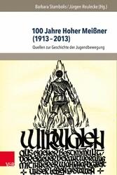 100 Jahre Hoher Meißner (1913-2013) - Quellen zur Geschichte der Jugendbewegung