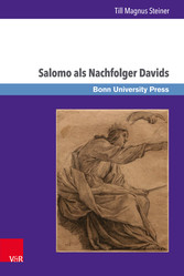 Salomo als Nachfolger Davids Die Dynastieverheißung in 2 Sam 7,11b-16 und ihre Rezeption in 1 Kön 1-11