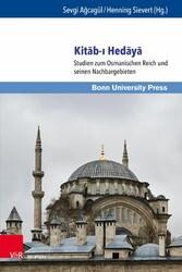 Kit?b-? Hed?y? Studien zum Osmanischen Reich und seinen Nachbargebieten