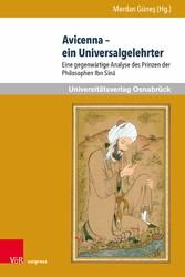 Avicenna - ein Universalgelehrter Eine gegenwärtige Analyse des Prinzen der Philosophen Ibn S?n?