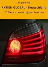 AKTIEN GLOBAL - Deutschland 20 Titel aus den wichtigsten Branchen