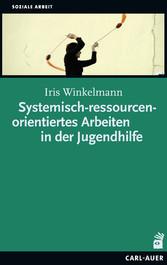 Systemisch-ressourcenorientiertes Arbeiten in der Jugendhilfe