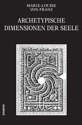 Archetypische Dimensionen der Seele (Ausgewählte Schriften Band 4)