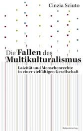 Die Fallen des Multikulturalismus Laizität und Menschenrechte in einer vielfältigen Gesellschaft
