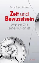 Zeit und Bewusstsein - Warum Zeit eine Illusion ist