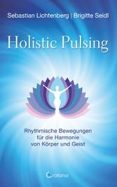 Holistic Pulsing - Rhythmische Bewegungen für die Harmonie von Körper und Geist