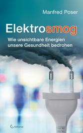 Elektrosmog: Wie unsichtbare Energien unsere Gesundheit bedrohen