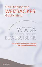 Yoga und die Evolution des Bewusstseins: Die wissenschaftliche Grundlage der spirituellen Erfahrung
