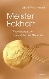 Meister Eckhart: Der Weg zur Gottesgeburt im Menschen