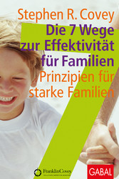 Die 7 Wege zur Effektivität für Familien Prinzipien für starke Familien