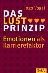 Das Lust Prinzip Emotionen als Karrierefaktor