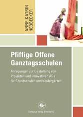 Pfiffige Offene Ganztagsschulen Anregungen zur Gestaltung von Projekten und innovativen AGs für Grundschulen und Kindergärten
