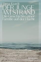 Der Junge am Strand Die Geschichte einer Familie auf der Flucht