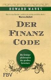 Der Finanz-Code Die Erfolgsphilosophie des großen Investors