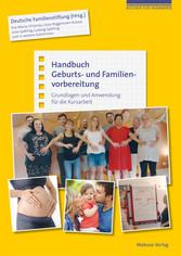 Handbuch Geburts- und Familienvorbereitung Grundlagen und Anwendung für die Kursarbeit