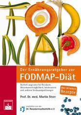 Der Ernährungsratgeber zur FODMAP-Diät Die etwas andere Diät bei Reizdarm, Weizenunverträglichkeit und anderen Verdauungsstörungen