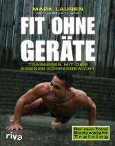 Fit ohne Geräte Trainieren mit dem eigenen Körpergewicht