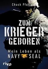 Zum Krieger geboren Mein Leben als Navy Seal