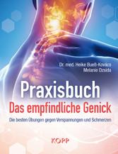 Praxisbuch: Das empfindliche Genick Die besten Übungen gegen Verspannungen und Schmerzen