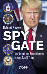 Spygate Der Putsch des Establishments gegen Donald Trump