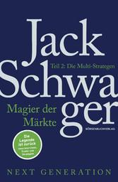 Magier der Märkte: Next Generation: Teil 2 Die Multi-Strategen