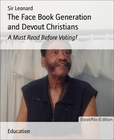 The Face Book Generation and Devout Christians A Must Read Before Voting!