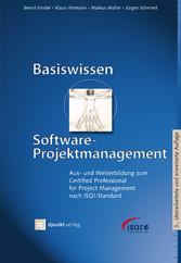 Basiswissen Software-Projektmanagement Aus- und Weiterbildung zum Certified Professional for Project Management nach iSQI-Standard