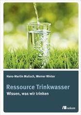 Ressource Trinkwasser Wissen was wir trinken