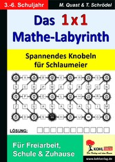 Das 1x1-Mathe-Labyrinth Spannendes Knobeln für Schlaumeier