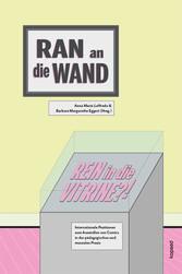 'Ran an die Wand, rein in die Vitrine?' Internationale Positionen zum Ausstellen von Comics in der pädagogischen und musealen Praxis