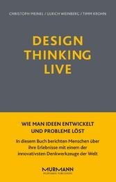 Design Thinking Live Wie man Ideen entwickelt und Probleme löst