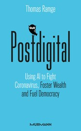 Postdigital Using AI to Fight Coronavirus, Foster Wealth and Fuel Democracy